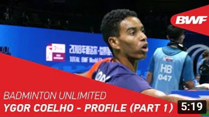 YGOR COELHO – Profile (Part 1) – BWF 2018 – AUG 2018 (EN)